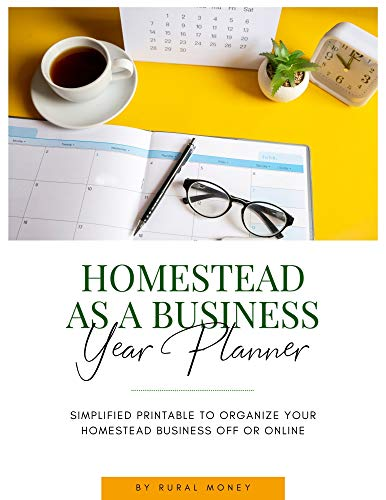 Fillable Homestead As A Business Year Planner: Simplified Printable To Organize Your Homestead Business Off Or Online (English Edition)