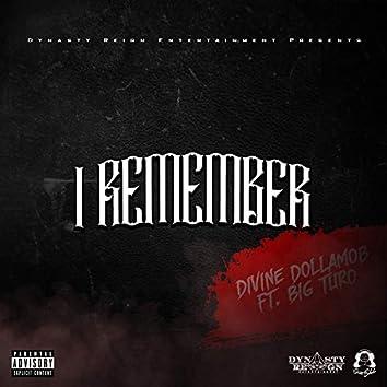 I Remember (feat. Big Turo)