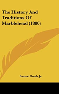 The History And Traditions Of Marblehead (1880)
