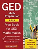 GED Math Preparation 2018: Prep Book & Two Complete Practice Tests for GED