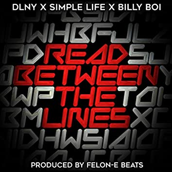 Read Between The Lines (Felon-E Beats) [feat. Billy Boi & Simple Life]