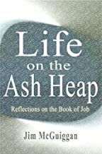 Life on the Ash Heap: Reflections on the Book of Job