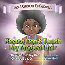 Please Don't Touch My Magical Hair (Chocolate Kid Chronicles)