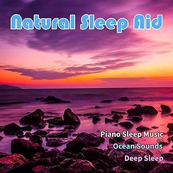 Natural Sleep Aid: Piano Sleep Music and Ocean Sounds For Deep Sleep