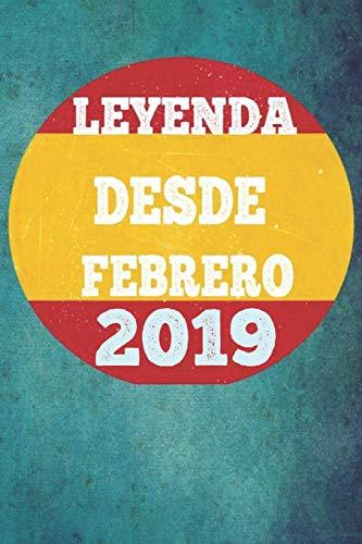 LEYENDA DESDE FEBRERO 2019: Cuaderno para mujeres / hombres / niñas / compañeros de trabajo / colegas / niños / amigos 6 x 9 pulgadas idea de regalo ... o papá o niños de vacaciones o cumpleaños