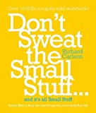 Don't Sweat the Small Stuff: Simple Ways to Keep the Little Things from Taking Over Your Life (English Edition)