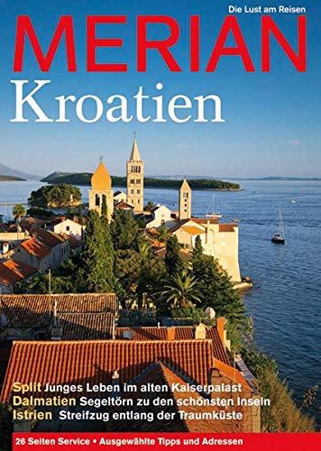 MERIAN Kroatien: Die Lust am Reisen (MERIAN Hefte)