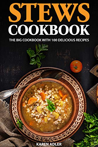 Stews Cookbook: The big cookbook with 100 delicious recipes (English Edition)