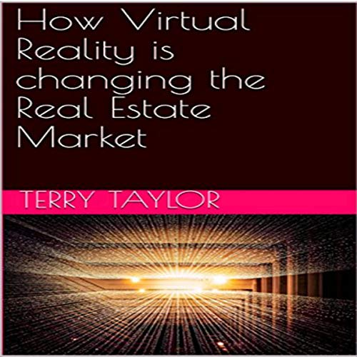 How Virtual Reality Is Changing the Real Estate Market audiobook cover art