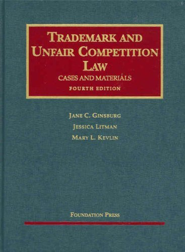 Trademark and Unfair Competition Law: Cases and Materials (University Casebooks) (University Casebook Series) by Jane C. Ginsburg (2007-07-24)