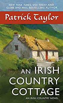 An Irish Country Cottage: An Irish Country Novel (Irish Country Books Book 13) by [Patrick Taylor]