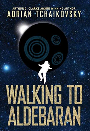 Walking to Aldebaran (English Edition)