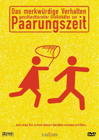 Das merkwürdige Verhalten geschlechtsreifer Großstädter zur Paarungszeit [Alemania] [DVD]