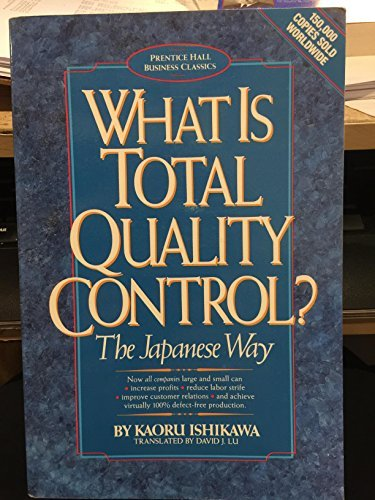 Compare Textbook Prices for What Is Total Quality Control?: The Japanese Way Business Management English and Japanese Edition  ISBN 9780139524417 by Ishikawa, Kaoru