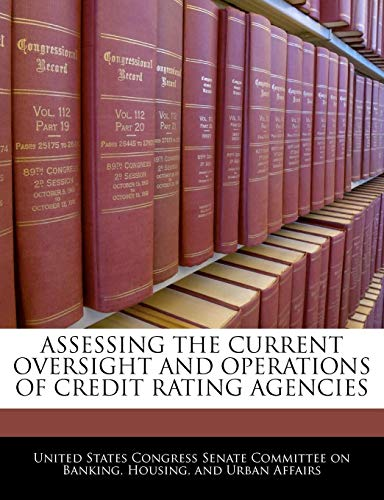 Assessing The Current Oversight And Operations Of Credit Rating Agencies