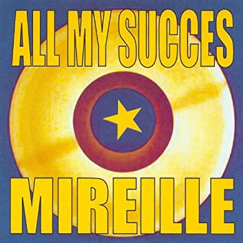 All my succes - mireille