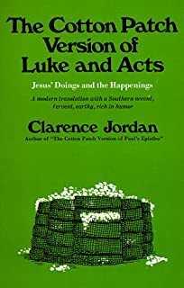 Cotton Patch Version of Luke and Acts: Jesus' Doings and the Happenings