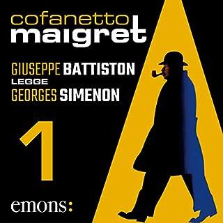 Cofanetto Maigret 1                   Di:                                                                                                                                 Georges Simenon                               Letto da:                                                                                                                                 Giuseppe Battiston                      Durata:  13 ore e 8 min     46 recensioni     Totali 4,7