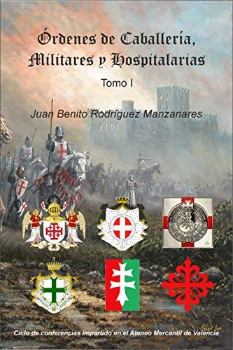 Órdenes de Caballería, Militares y Hospitalarias (Tomo I)