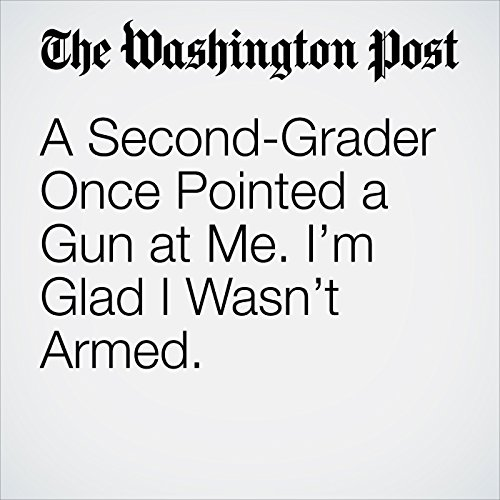 A Second-Grader Once Pointed a Gun at Me. I'm Glad I Wasn't Armed. copertina
