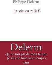 La vie en relief de Philippe Delerm