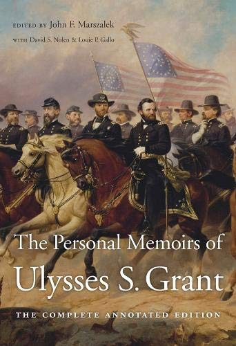 The Personal Memoirs of Ulysses S. Grant: The Complete Annotated Edition