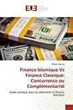 Finance Islamique Vs Finance Classique: Concurrence Ou Complementarite...