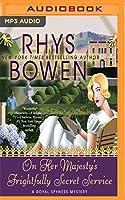 On Her Majesty's Frightfully Secret Service (Royal Spyness Mystery)