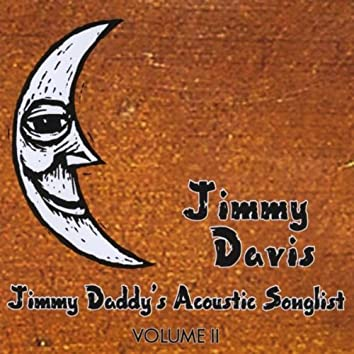 Jimmy Daddy's Acoustic Songlist, Vol. II