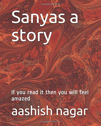 Sanyas a story: If you read it then you will feel amazed