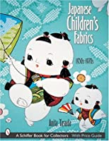 Japanese Childrens Fabrics 1950s to 1970s (Schiffer Book for Collectors with Price Guide)