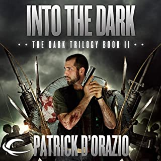 Into the Dark     Book Two of the Dark Trilogy              By:                                                                                                                                 Patrick D'Orazio                               Narrated by:                                                                                                                                 Jim Cooper                      Length: 6 hrs and 4 mins     42 ratings     Overall 3.9