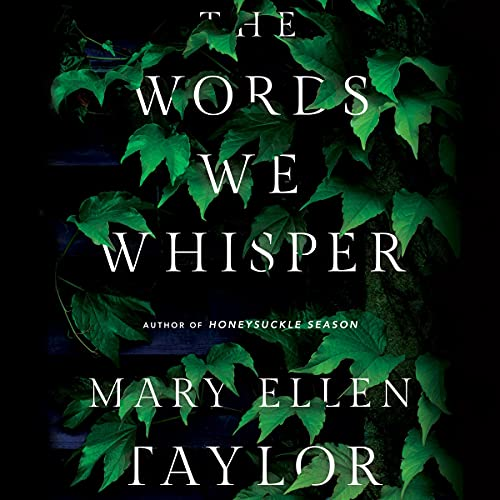 The Words We Whisper Audiobook By Mary Ellen Taylor cover art