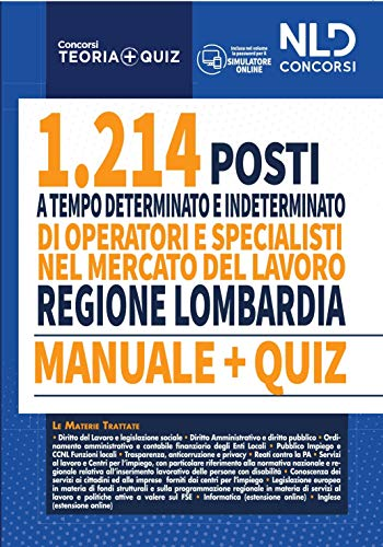 Regione Lombardia. 1214 operatori e specialisti mercato del lavoro. Manuale + quiz per la preparazione a tutte le prove concorsuali