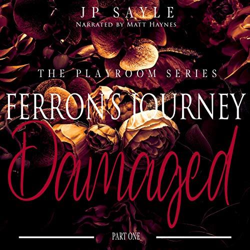 Ferron's Journey: Part One Damaged: M/M Age Gap Suspense Romance cover art