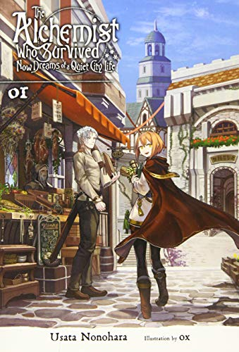 The Survived Alchemist with a Dream of Quiet Town Life, Vol. 1 (light novel) (The Alchemist Who Survived Now Dreams of a Quiet City Life, Band 1)