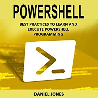 Powershell: Best Practices to Learn and Execute Powershell Programming cover art