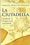 La Ciutadella: Símbol d'opressió nacional: 52 (Base Històrica)