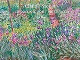 Claude Monet - Sa passion pour les fleurs