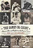 *THE GAMES DO COUNT*: America's Best and Brightest on the Power of Sports