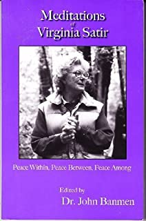 Meditations of Virginia Satir: Peace Within, Peace Between, Peace Among