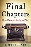 Image of Final Chapters: How Famous Authors Died