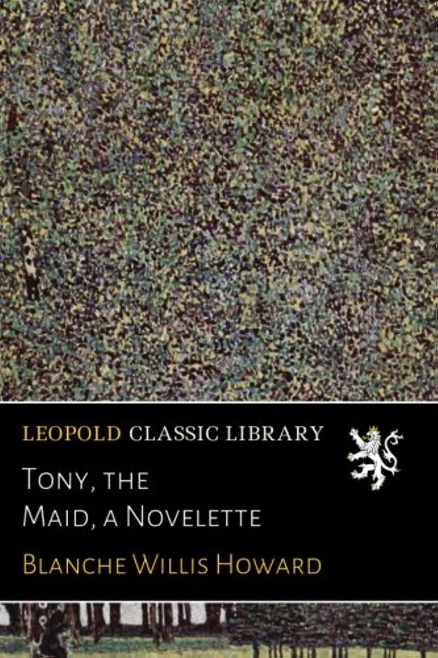 赤面細部マウンドTony, the Maid, a Novelette
