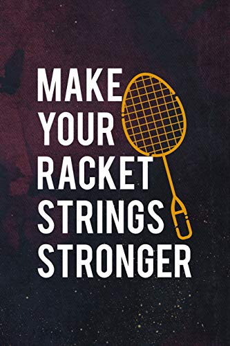 Make Your Racket Strings Stronger: Badminton Notebook Journal Composition Blank Lined Diary Notepad 120 Pages Paperback Dark Purple