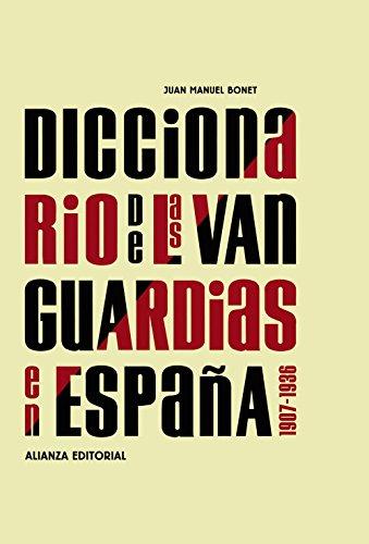Diccionario de las vanguardias en España, 1907-1936 (Libros Singulares (Ls))