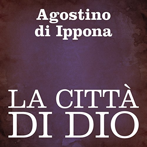 La città di Dio [The City of God] audiobook cover art