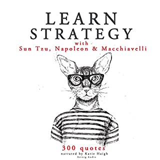 Learn Strategy with Sun Tzu, Napoleon and Machiavelli cover art