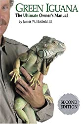 Fascinating Facts About the Iguana - Green Iguana, The Ultimate Owner's Manual book