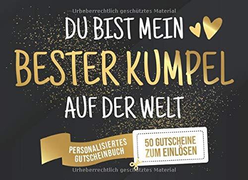 Du Bist Mein Bester Kumpel Auf Der Welt - Personalisiertes Gutscheinbuch - 50 Gutscheine: Gutscheinheft zum selber Ausfüllen und Verschenken - 25 ... Geburtstag oder als Geschenk zu Weihnachten