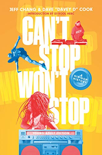 Can't Stop Won't Stop (Young Adult Edition): A Hip-Hop History (English Edition)